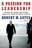 A Passion For Leadership - Robert Gates