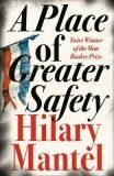 A Place of Greater Safety - Hilary Mantelová