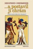 ...a postavil jí chrám - Příběh osudové lásky dcery Ramesse II. - Siegfried Obermeier