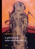 A přiveď zpět naše roztroušené - František R. Kraus