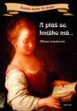 A ptáš se, knížko má... - Milena Lenderová