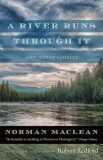 A River Runs Through it and Other Stories : Fortieth Anniversary Edition - MacLean Norman