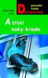A třetí taky krade - František Uher
