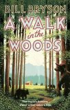 A Walk In The Woods: The World´s Funniest Travel Writer Takes a Hike - Bill Bryson