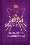 A zrodí se píseň - Samantha Shannonová