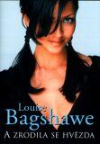 A zrodila se hvězda - Louise Bagshawe
