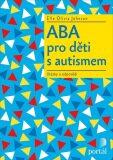 ABA pro děti s autismem - Sue Johnson, Elle Olivia