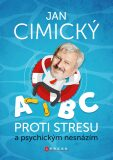 ABC proti stresu a psychickým nesnázím - Jan Cimický
