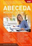 Abeceda mzdové účetní 2021 - Bořivoj Šubrt, ...