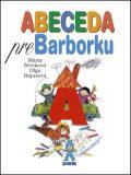 Abeceda pre Barborku - Mária Števková, ...