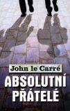 Absolutní přátelé - John le Carré