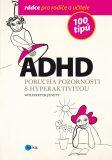 ADHD - 100 tipů pro rodiče a učitele - Wolfdieter Jenett, ...