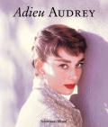 Adieu Audrey - Hepburn