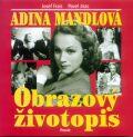 Adina Mandlová Obrazový životopis - Josef Frais, Pavel Jiras