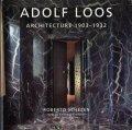 Adolf Loos Architecture 1903-1932 -