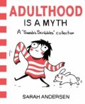 Adulthood is a Myth : A Sarah´s Scribbles Collection - Sarah Andersenová