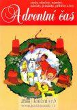 Adventní čas - zvyky, obyčeje, náměty, návody,pohádky, příběhy a hry - Dagmar Šottnerová