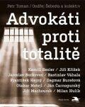 Advokáti proti totalitě - Ondřej Šebesta, Petr Toman