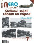 AEROspeciál 7 - Stalinovi sokoli táhnou na západ - Miroslav Šnajdr