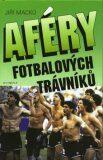 Aféry fotbalových trávníků - Jiří Macků