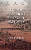 Aforismy a verše z pražské náplavky - Ivan Fontana