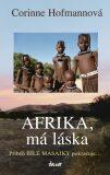 Afrika, má láska - Corinne Hofmannová