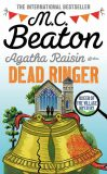Agatha Raisin and the Dead Ringer - M.C. Beaton