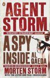 Agent Storm : A Spy Inside Al-Qaeda - Morten Storm