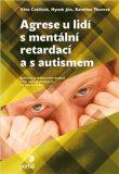 Agrese u lidí s mentální retardací a s autismem - Věra Čadilová