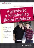 Agresivita a kriminalita školní mládeže - Zdeněk Martínek