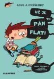 Agus a príšerky Už je tu pán Flat! - Jaume Copons