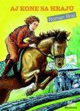 Aj kone sa hrajú - Roman Brat, Miroslav Regitko