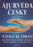 Ájurvéda česky - Návrat ke zdraví - Pavol Hlôška