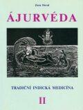 Ájurvéda  - Tradiční indická medicína, II. - Zora Dovalová