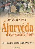 Ájurvéda na každý den - Verma Vinod Dr.