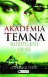 Akadémia temna 3 – Rozdelené duše - Gabriella Poole, ...