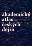 Akademický atlas českých dějin - Eva Semotanová