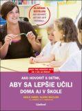 Ako hovoriť s deťmi, aby sa lepšie učili doma aj v škole - Adele Faber, Elaine Mazlish