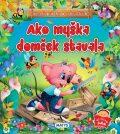 Ako myška domček stavala - Sibyla Mislovičová