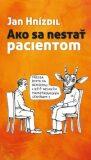Ako sa nestať pacientom - Jan Hnízdil
