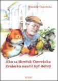 Ako sa škrečok Omrvinka Zrniečko naučil byť dobrý - Dmitrij Charčenko