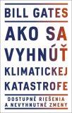 Ako sa vyhnúť klimatickej katastrofe (slovensky) - Bill Gates