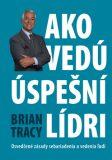 Ako vedú úspešní lídri - Brian Tracy