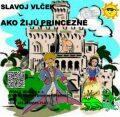 Ako žijú princezné - Vlček Slavoj