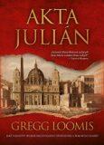 Akta Julián - Gregg Loomis, ...