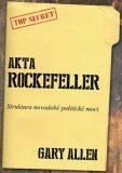 Akta Rockefeller - Strukturu novodobé politické moci - Allen Gary