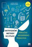 Aktivizační metody ve výuce - Lubor Lacina, Tomáš Kotrba