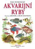 Akvarijní ryby - Ivan Petrovický, ...