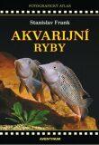Akvarijní ryby - Stanislav Frank