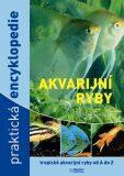 Akvarijní ryby - Praktická encyklopedie - Esther Verhoef